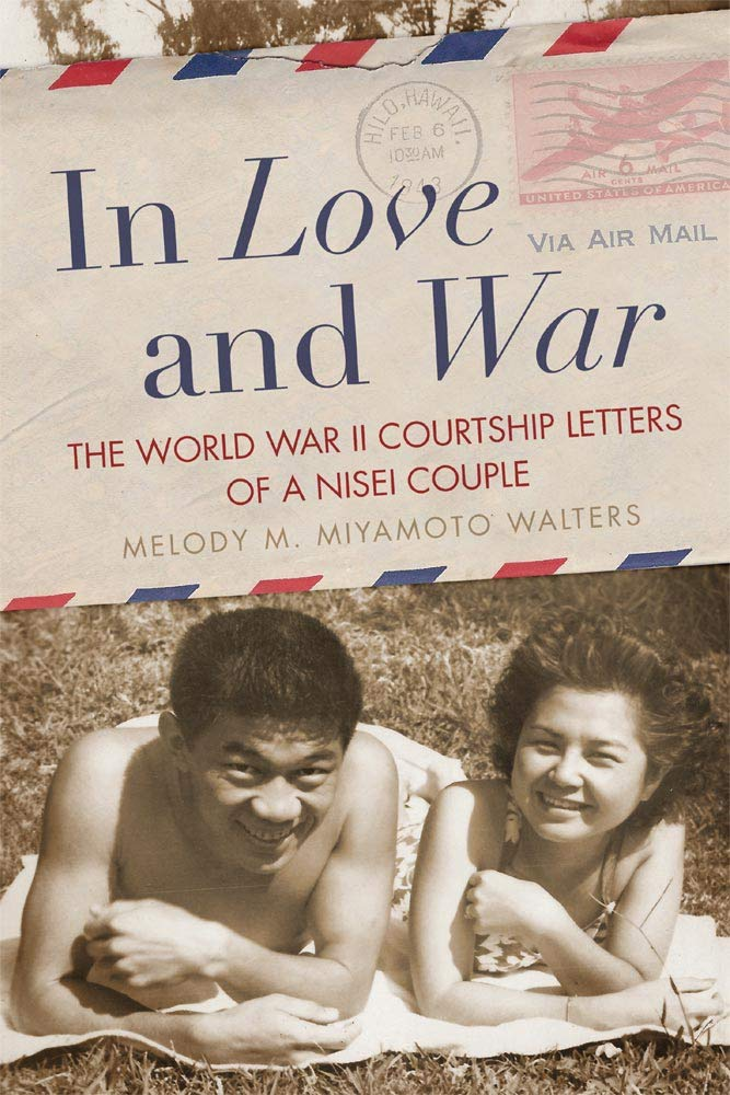 In Love and War: The World War II Courtship Letters of a