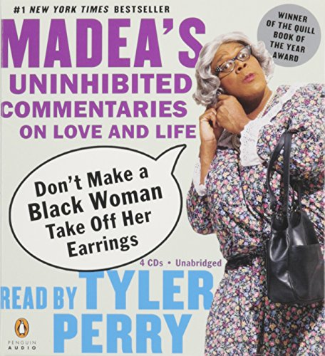 By Tyler Perry: Don't Make a Black Woman Take Off Her Earrings [Audiobook]