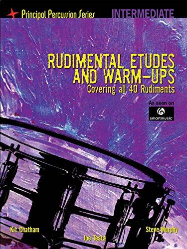 (Hal Leonard The Principal Percussion Series Inter Level - Rudimental Etudes & Warm-Ups Covering All 40 Rudiments)