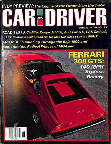 - 1978 78 June CAR and DRIVER Magazine (Features: Road Test on Ferrari 308 GTS, Cadillac Coupe De Ville, Limousine Literal, Audi For GTI, & Ford ESS Granada, + Pontiac Grand Am CA, Saab 99 GLE, & Datsun F-10)