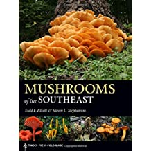 Mushrooms of the Southeast: Timber Press Field Guide