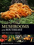 #9: Mushrooms of the Southeast (A Timber Press Field Guide)