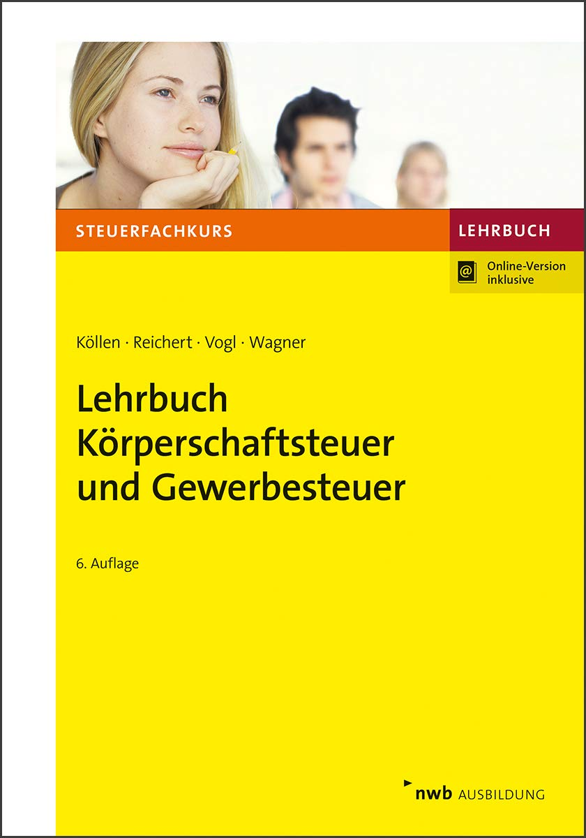 Lehrbuch Körperschaftsteuer und Gewerbesteuer (Steuerfachkurs) Taschenbuch – 1. November 2018 Josef Köllen Gudrun Reichert Elmar Vogl Edmund Wagner