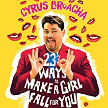 23½ Ways to Make a Girl Fall for You Hörbuch von Cyrus Broacha Gesprochen von: Avinash Kumar Singh