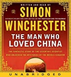 The Man Who Loved China CD: The Fantastic Story of the Eccentric Scientist Who Unlocked the Mysteries of the Middle Kingdom'' The Fantastic Story of ... Unlocked the Mysteries of the Middle Kingdom''