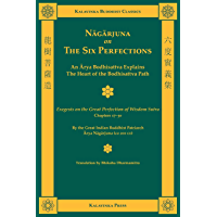 Nagarjuna on the Six Perfections (Kalavinka Buddhist Classics)