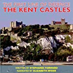 The Kent Castles: The First Line of Defence | Stephanie Forward