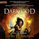 Servant: The Dark God, Book 1 Audiobook by John D. Brown Narrated by Alex Wyndham