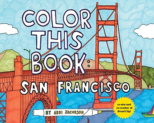 color this book san francisco abbi jacobson 9781452117348 amazoncom books - Abbi Jacobson Coloring Book
