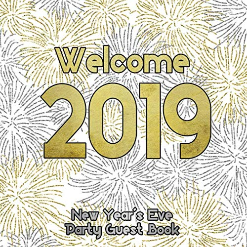 Welcome 2019: New Year's Eve Party Guest Book ()