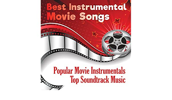 Best Instrumental Movie Songs: Popular Soundtrack Relaxing