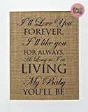 'I'll Love You Forever...' - Burlap sign 8x10 / Rustic Country Shabby Chic Vintage Decor Sign / Baby Girl / Baby Boy / Nursery / New Born