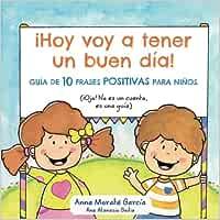 Hoy voy a tener un buen dia: Guía de 10 frases positivas