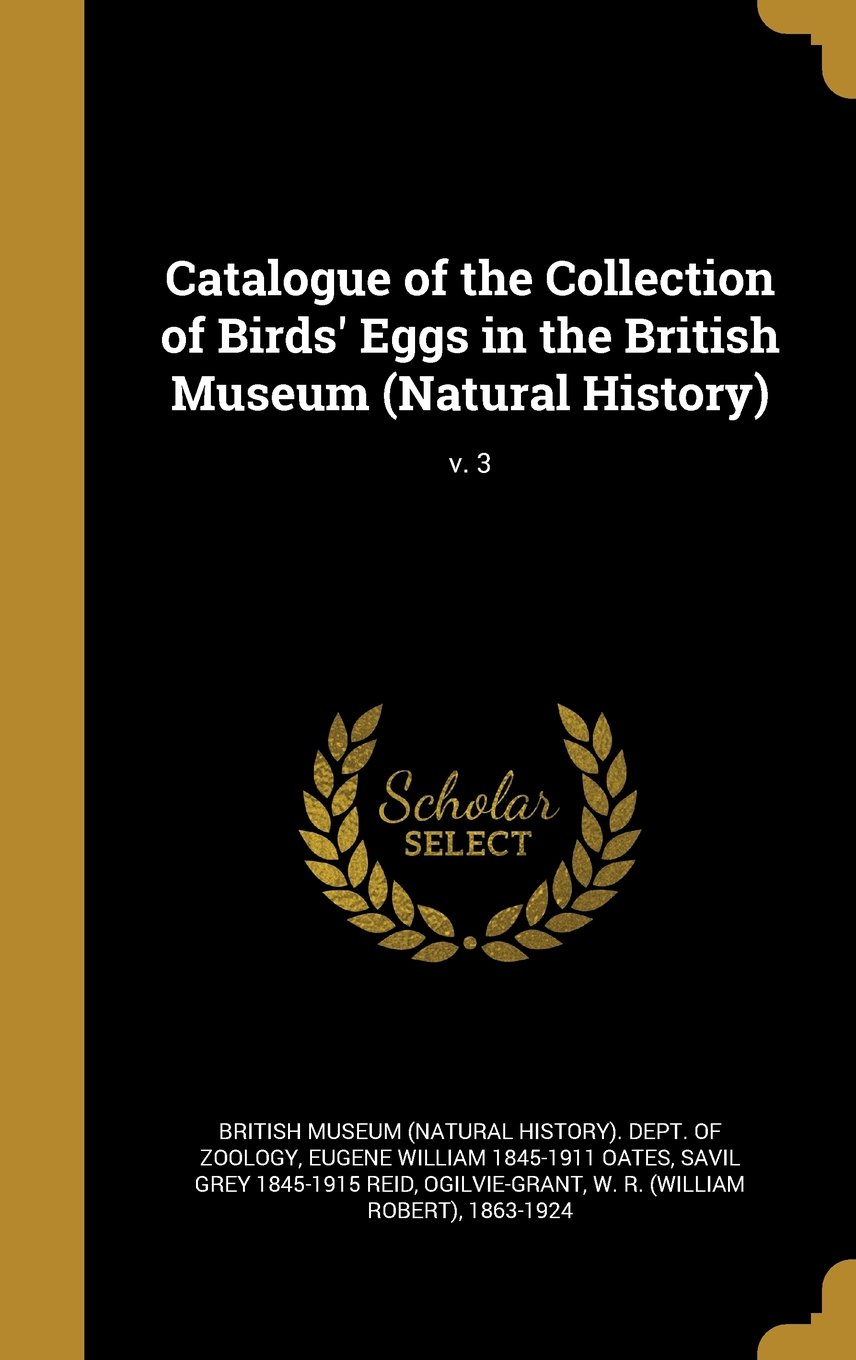 Download Catalogue of the Collection of Birds' Eggs in the British Museum (Natural History); V. 3 pdf