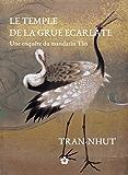 Le Temple de la Grue écarlate (Une enquête du mandarin Tân t. 1)