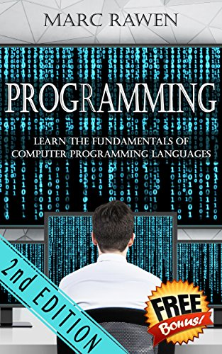 Computer Programming for Beginners: Learn the Fundamentals of Computer Programming Languages (Swift, C++, C#, Java, Coding, Python, Hacking, programming tutorials)