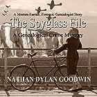 The Spyglass File: The Forensic Genealogist, Book 4 Hörbuch von Nathan Dylan Goodwin Gesprochen von: Jonathan Ip