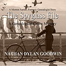 The Spyglass File: The Forensic Genealogist, Book 4 Audiobook by Nathan Dylan Goodwin Narrated by Jonathan Ip
