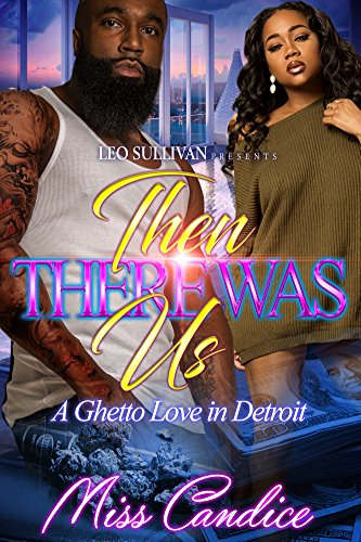 Search : Then There Was Us: A Ghetto Love In Detroit