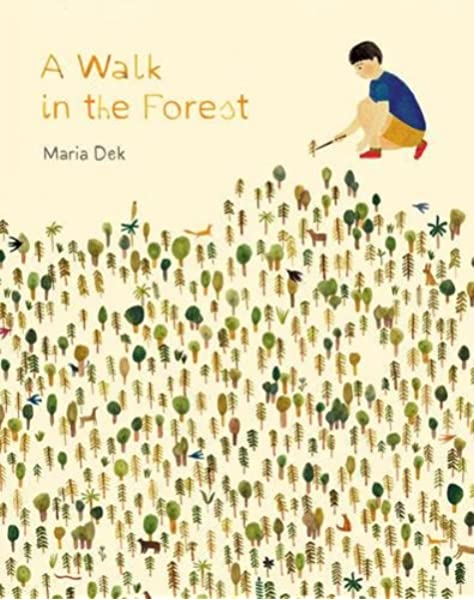 A Walk in the Forest: (ages 3-6, hiking and nature walk children's picture  book encouraging exploration, curiosity, and independent play): Dek, Maria:  9781616895693: Amazon.com: Books