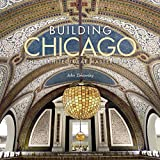 img - for Building Chicago: The Architectural Masterworks book / textbook / text book