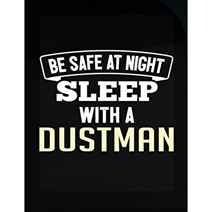 Amazon com: Be Safe Sleep With A Dustman - Sticker: Home & Kitchen