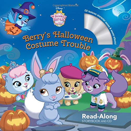 Whisker Haven Tales with the Palace Pets: Berry's Halloween Costume Trouble: Read-Along Storybook and CD ()