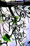 (Don't You) Forget About Me by  Kate Karyus Quinn in stock, buy online here