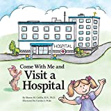 img - for Come With Me and Visit a Hospital book / textbook / text book