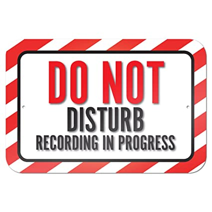 amazon com do not disturb recording in progress 9 x 6 metal sign