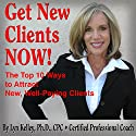 Get New Clients Now! Audiobook by Lyn Kelley Narrated by Lyn Kelley