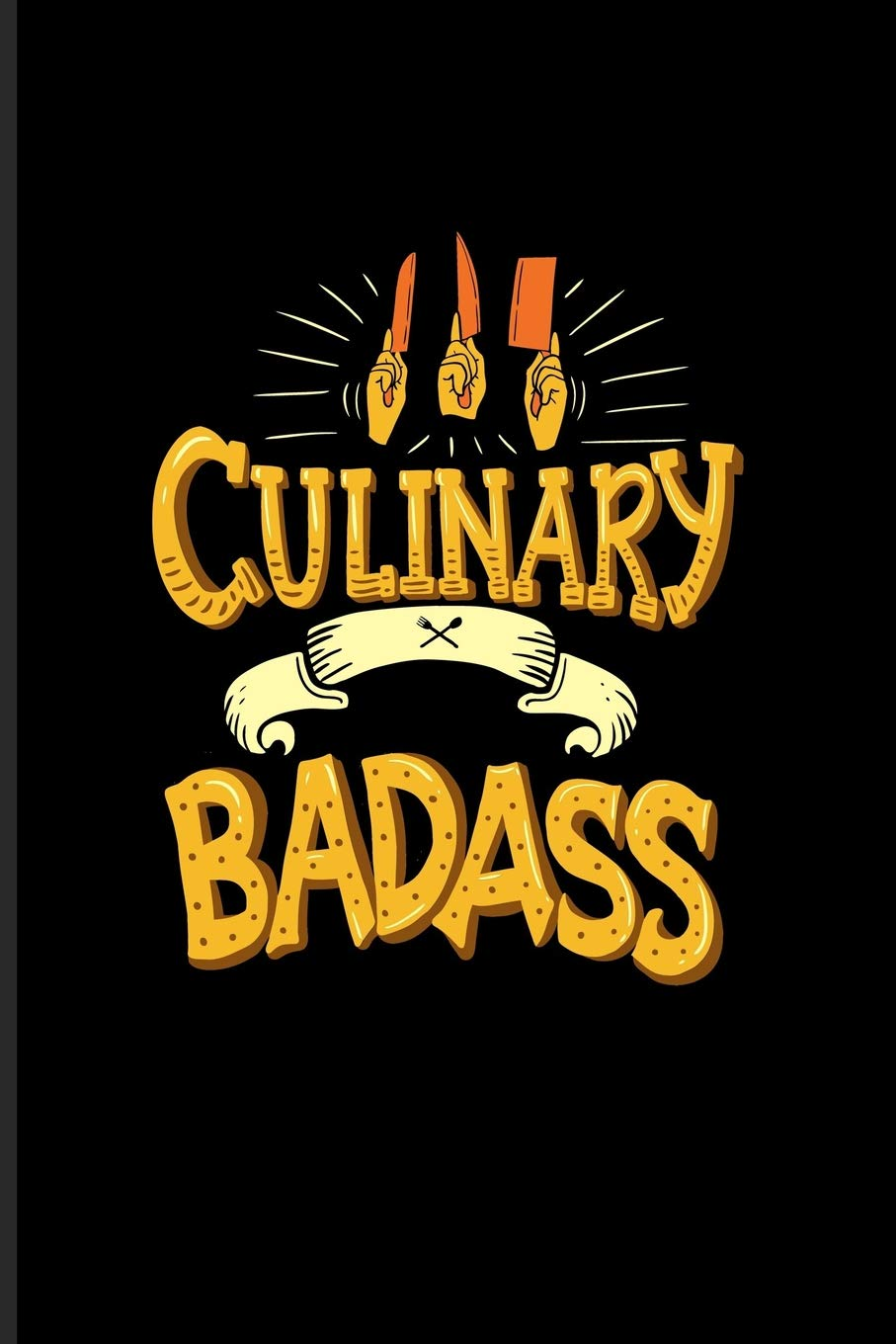 Culinary Badass: Funny Cooking Quotes Journal For Foodies ...