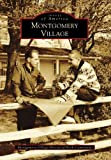 Montgomery Village, Montgomery Village Historical Book Committee, 0738588008