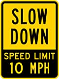 """SmartSign 3M High Intensity Grade Reflective Sign, Legend """"Slow Down - Speed Limit 10 MPH """", 24"""" high x 18"""" wide, Black on Yellow"""