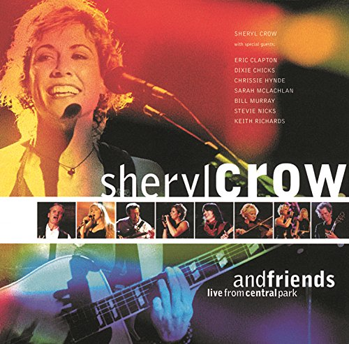 Sheryl Crow And Friends Live F...