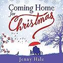 Coming Home for Christmas Hörbuch von Jenny Hale Gesprochen von: Teri Schnaubelt