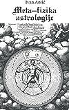 Meta-fizika astrologije (Serbian Edition)