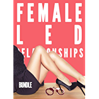 Female Led Relationship Bundle (Femdom FLR Female Supremacy Stories) (English Edition)