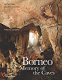 Borneo: Memory of the Caves