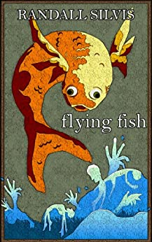 Flying Fish by [Silvis, Randall]