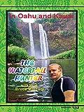 The Waterfall Hunter: In Oahu and Kauai