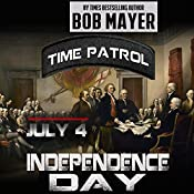 Independence Day : Time Patrol | Bob Mayer