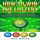 How to Win the Lottery: 7 Secrets to Manifesting