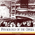 Physiology of the Opera | John H. Swaby