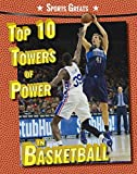 Top 10 Towers of Power in Basketball (Sports Greats)