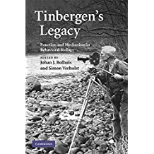Tinbergen's Legacy: Function and Mechanism in Behavioral Biology