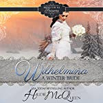 Wilhelmina, a Winter Bride: Brides for All Seasons, Book 1 | Hildie McQueen