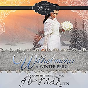 Wilhelmina, a Winter Bride Audiobook