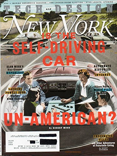 New York Magazine 2016 UNDERWATER VILLAS & OTHER ADVENTURES OF FUTURISTIC LIVING The Self-Driving Car SILICON VALLEY'S MAGIC PILLS Elon Musk's Star-Crossed Hyperloop ()