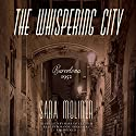 The Whispering City Audiobook by Sara Moliner Narrated by Roxanne Hernandez